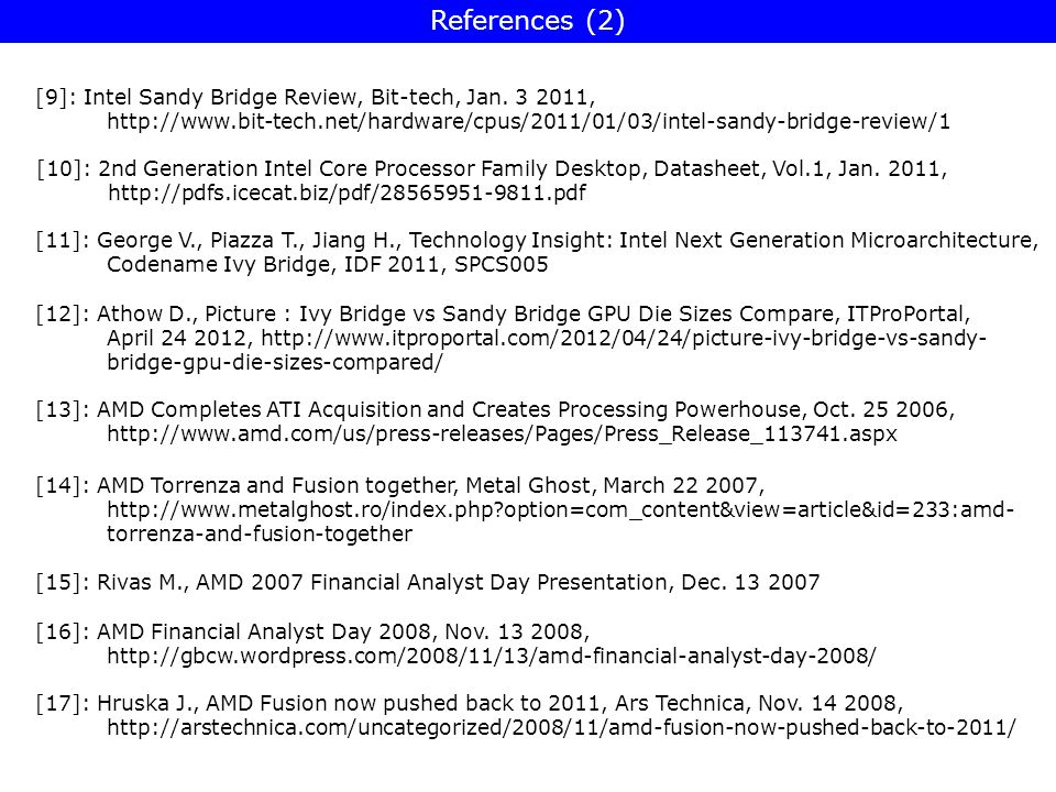 References (2) [9]: Intel Sandy Bridge Review, Bit-tech, Jan. 3 2011,